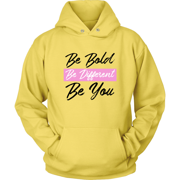 Be Bold, Be Different, Be You - Hoodie