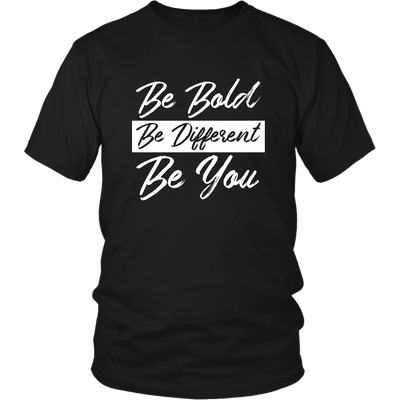 Be bold be different be you (white)