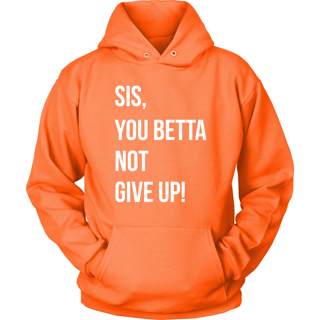SIS, YOU BETTA ... (HOODIE - WHITE)