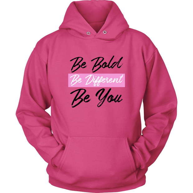 Be Bold, Be Different, Be You Hoodie