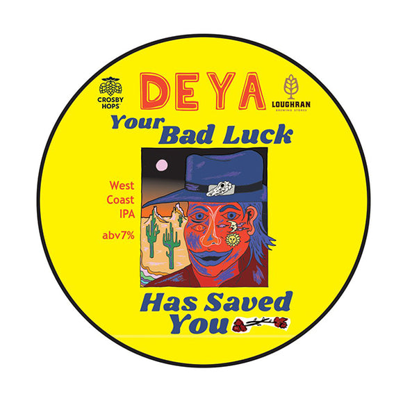 Deya Your Bad Luck Has Saved You