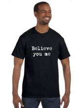Load image into Gallery viewer, Mens t-shirt - Believe You Me