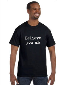 Mens t-shirt - Believe You Me