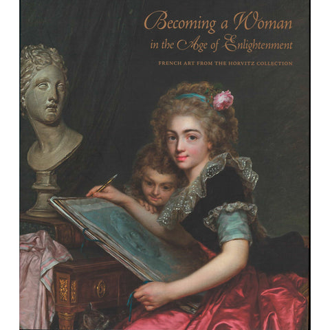 Becoming a Woman in the Age of Enlightenment Exhibit Catalogue book SCMA Smith College Museum of Art