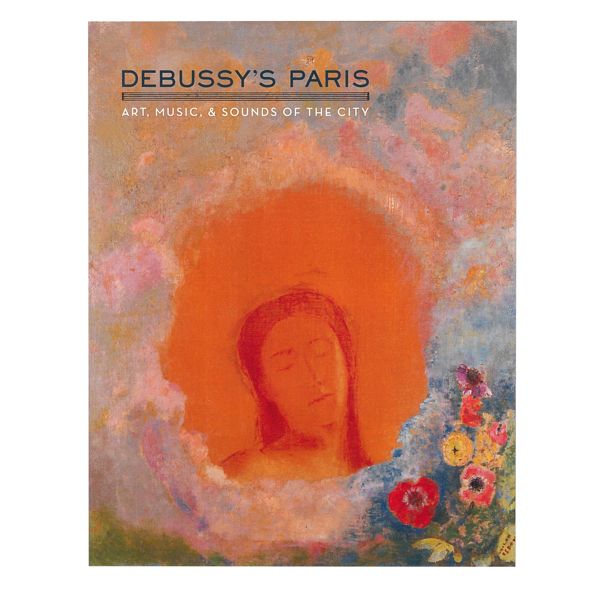 Debussy's Paris: Art, Music & Sounds of the City Claude Debussy Belle Époque Epoque Paris exhibit catalog exhibition catalogue Smith College Musem of Art SCMA