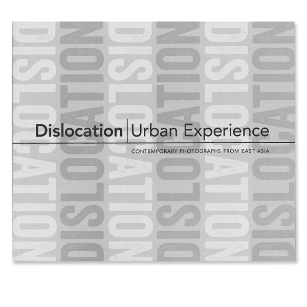 Dislocation/Negotiating Identity/Urban Experience