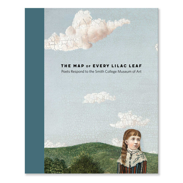 The Map of Every Lilac Leaf, poets respond to Smith College Museum of Art, SCMA hardcover book
