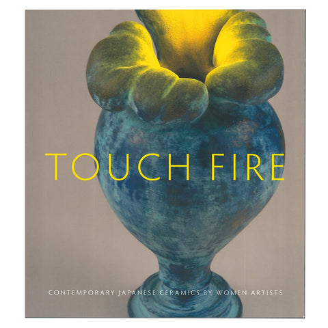 touch fire touchfire softcover paperback book women sculpture ceramics Japan Japanese collection analysis scma smith college museum of art