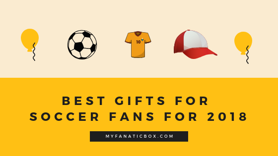 Best Gifts For Soccer Fans Everywhere in 2018