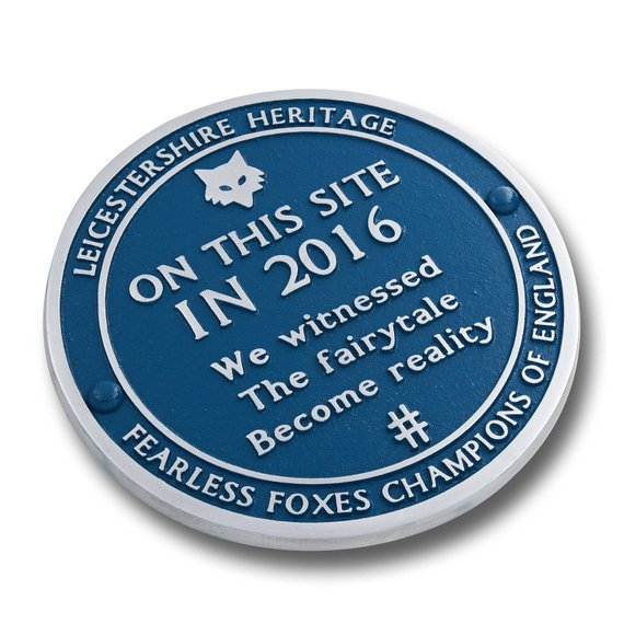 Leicester City Champions Blue Plaque.  Mark the place you witnessed the LCFC fairytale become reality.