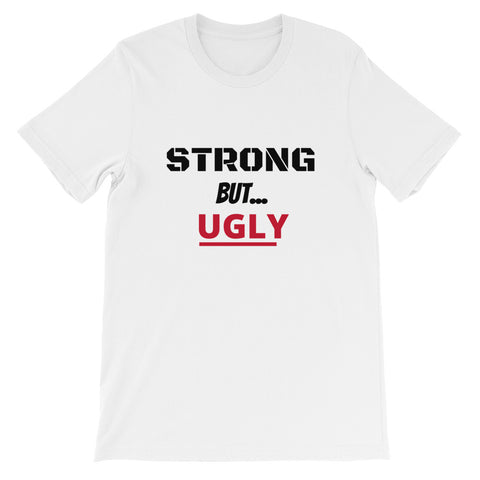 Strong But... UGLY