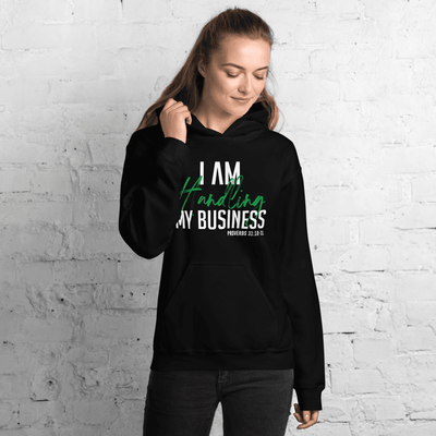 I AM Handling My Business Hoodie (Black) - Vision Apparel Inc.