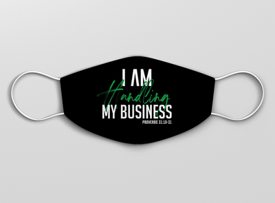 I AM Handling My Business Mask (Black) - Vision Apparel Inc.