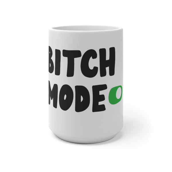 Bitch Mode- Color Changing Mug