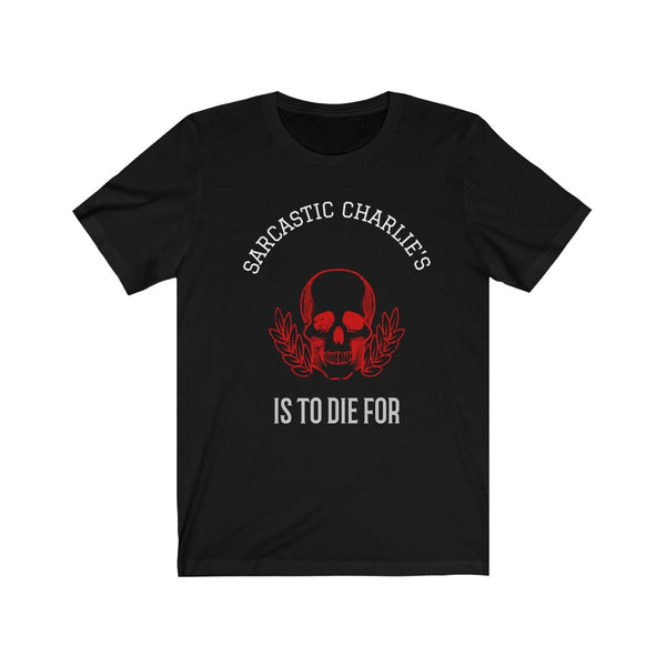 S.C. Is To Die For- Unisex Jersey Short Sleeve Tee