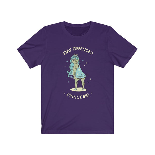 Stay Offended Princess!- Unisex Jersey Short Sleeve Tee