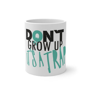 Don't Grow Up It's A Trap- Color Changing Mug