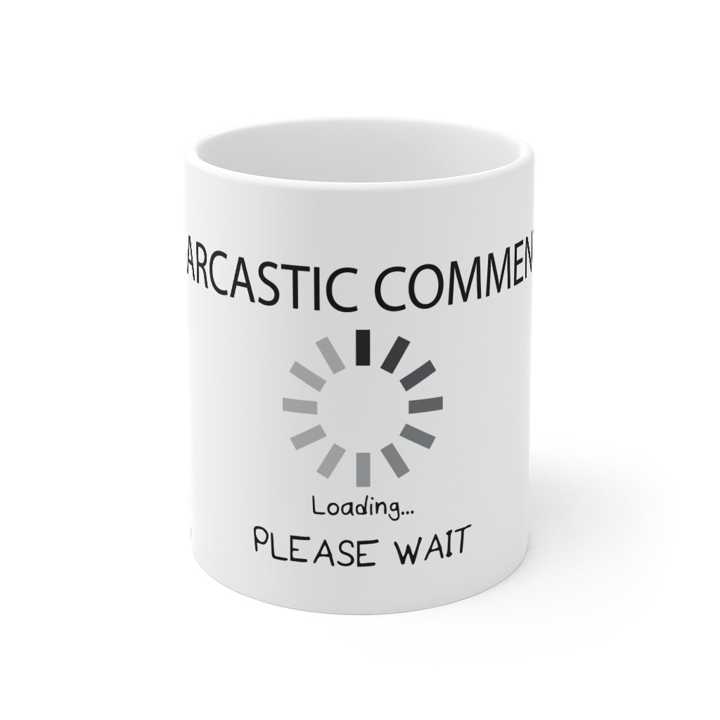 Sarcastic Comment Loading...