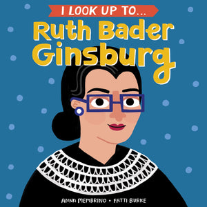 I Look Up To Ruth Bader Ginsburg