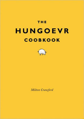 The Hungoever Coobkook by Milton Crawford