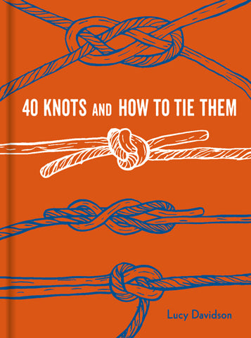 40 Knots & How to Tie Them