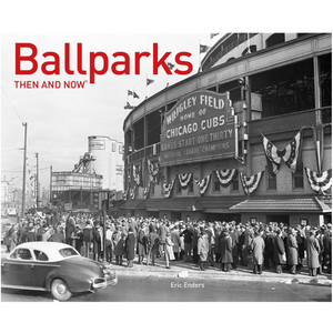 Ballparks: Then & Now