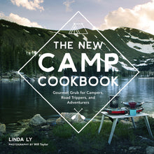 Load image into Gallery viewer, The New Camp Cookbook: Gourmet Grub for Campers, Road Trippers, and Adventurers