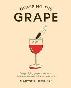 Grasping the Grape: Demystifying Grape Varieties