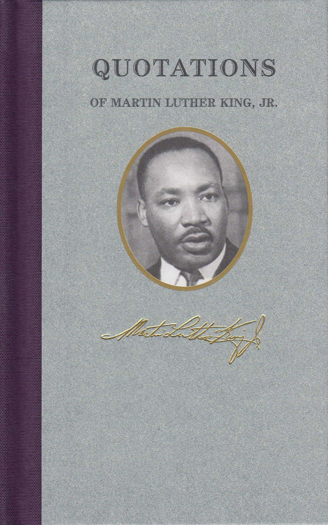 Quotations of Dr. Martin Luther King, Jr.