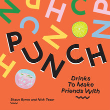 Load image into Gallery viewer, Punch: Drinks To Make Friends With