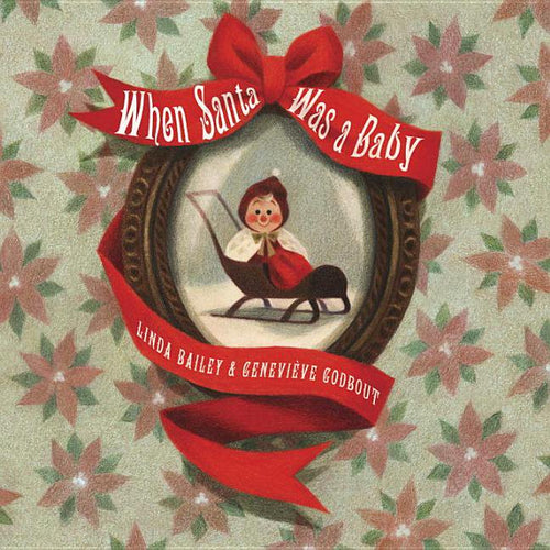 When Santa Was a Baby Board Book