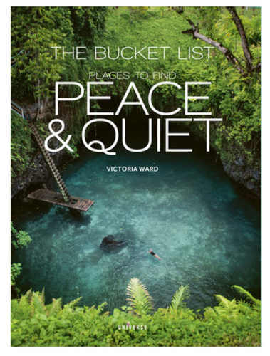 The Bucket List: Places to Find Peace and Quiet