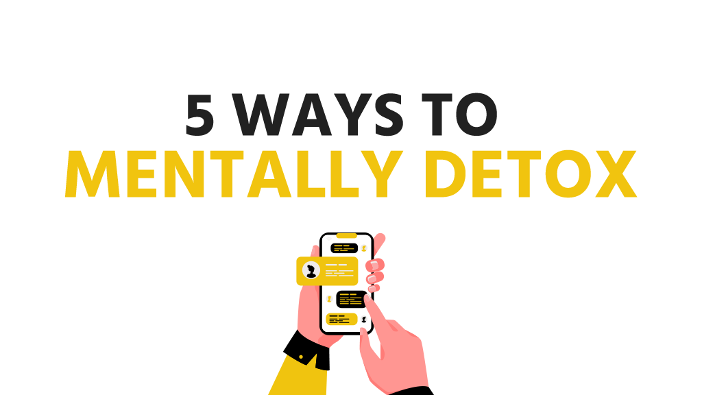 5 ways to mentally detox