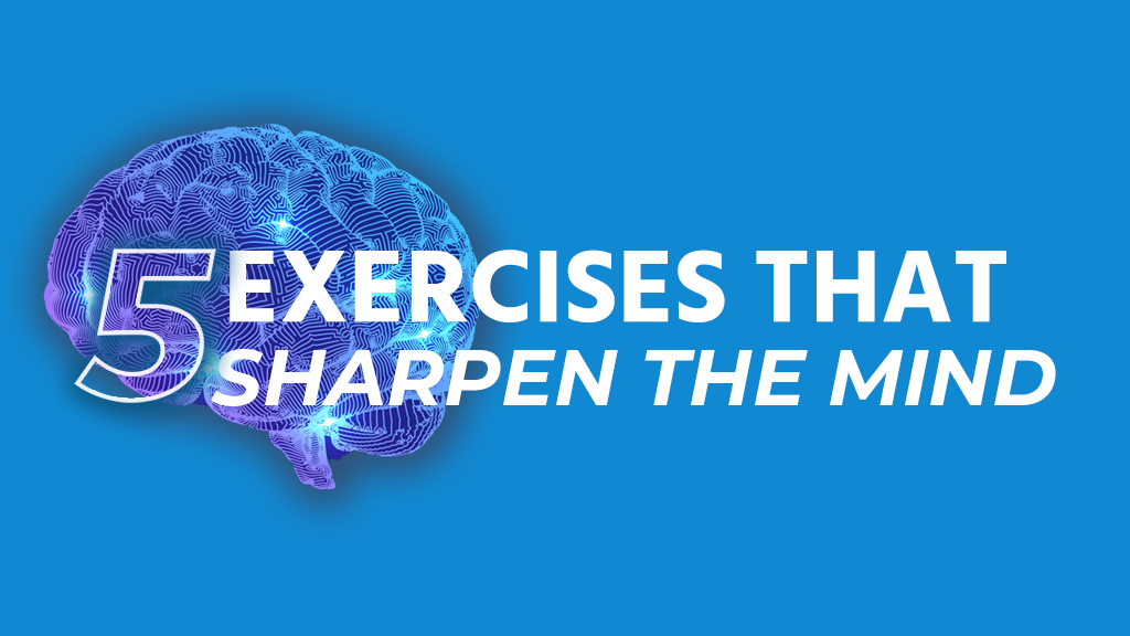 Exercises to sharpen your mind