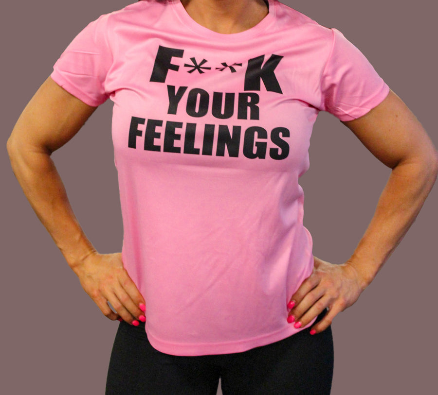 F*** Your Feeling Shirt (Female)