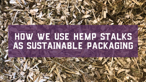 How we use hemp stalks as sustainable packaging!