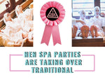 Hen Spa Parties Are Taking Over Traditional Hen Parties