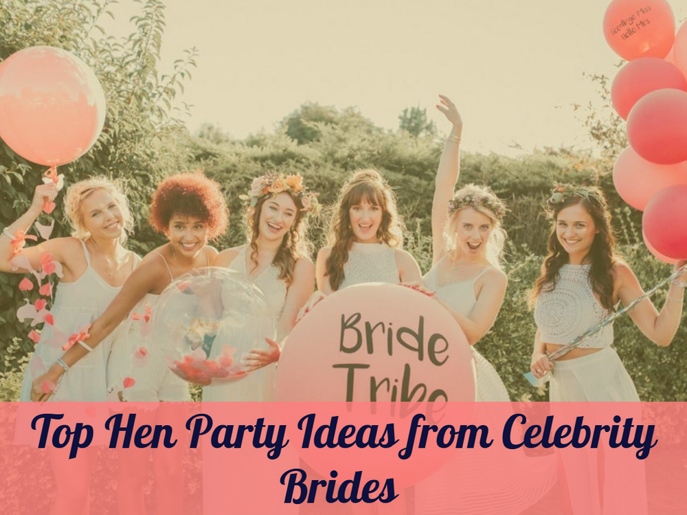 Top Hen Party Ideas from Celebrity Brides You Can Learn From