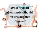 What Style Of Gymnastics Should Your Daughter Choose?