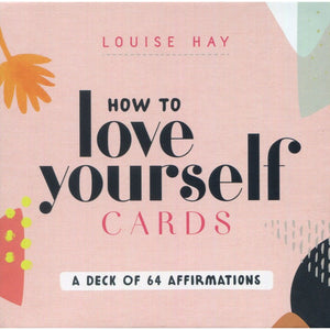 How to Love Yourself by Louise Hay