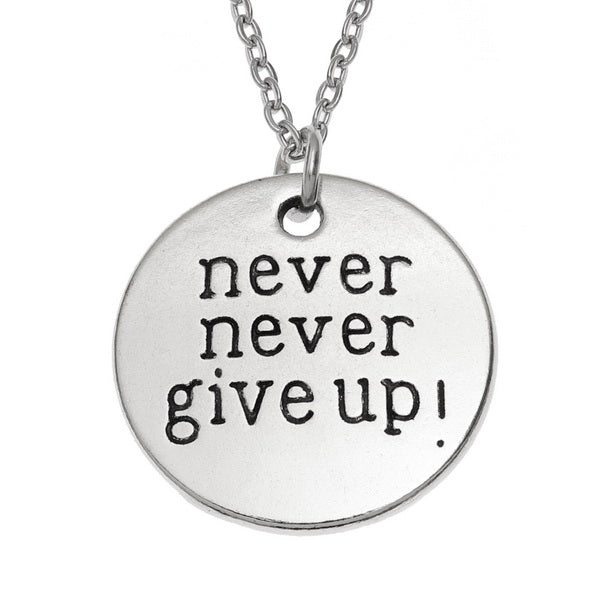'Never Give Up' Sentiment Pendant