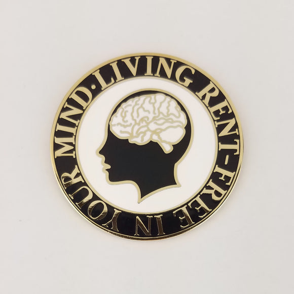 Rent-Free in your Mind - Enamel Pin