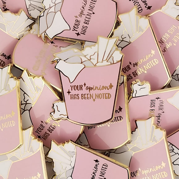 Your Opinion Has Been Noted (Pink) - Enamel Pin