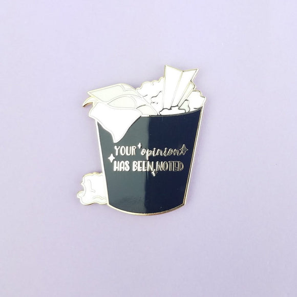 Your Opinion Has Been Noted (Black) - Enamel Pin