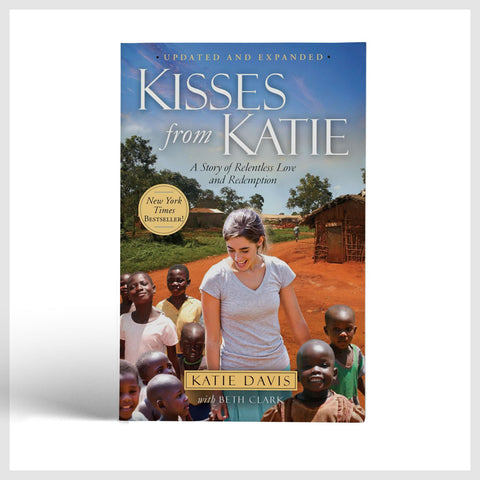 Kisses From Katie New York Times Bestselling Katie Davis Majors