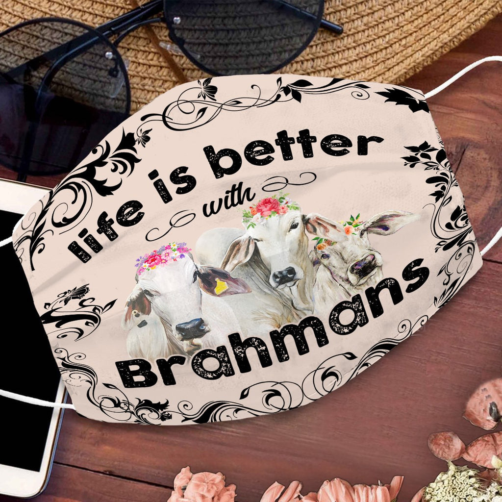 Face mask - COW funny - Life is better - Brahmans