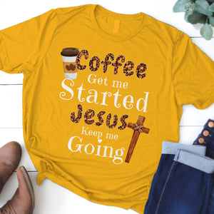 Coffee get me started Jesus keep me going