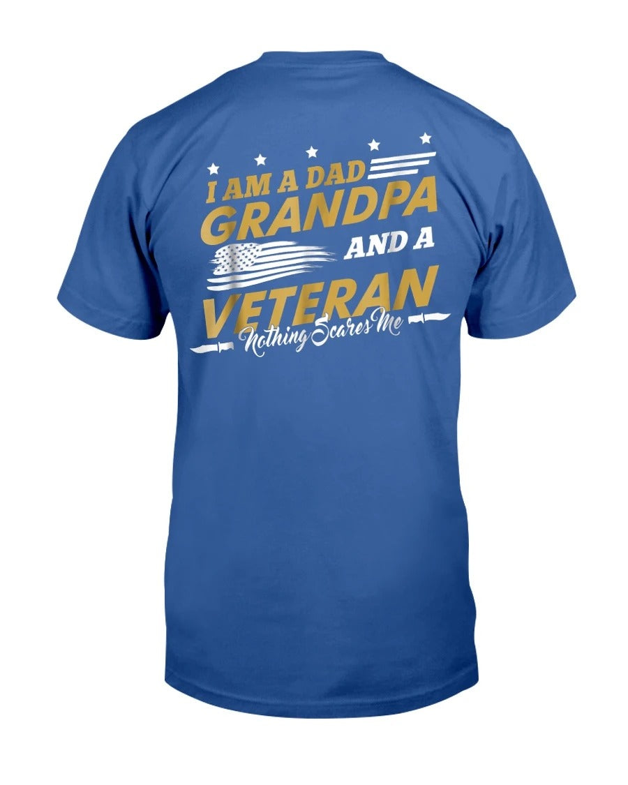 I Am A Dad Grandpa And A Veteran Nothing Scares Me T-Shirt