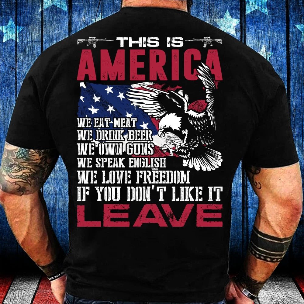 This Is America If You Don't Like It Leave T-Shirt
