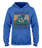 Book That's what I do I drink coffee I read books Hoodie